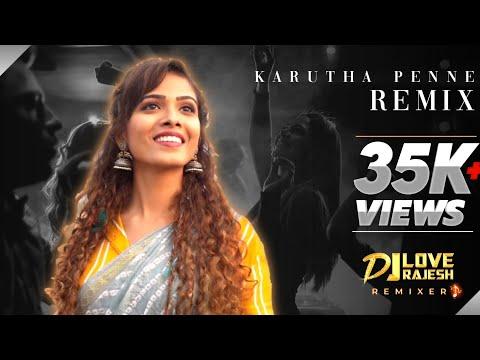 Karutha Penne Remix | Dj-Love Rajesh