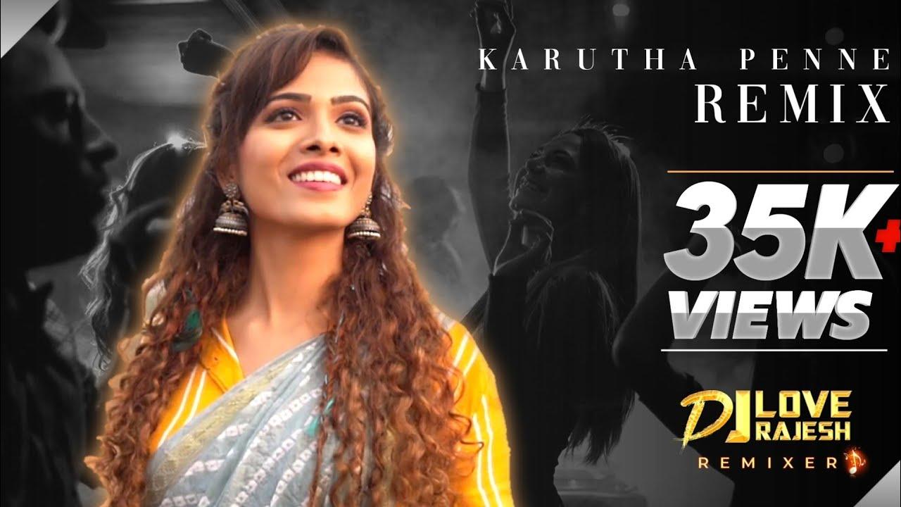 Karutha Penne Remix Dj Love Rajesh Youtube