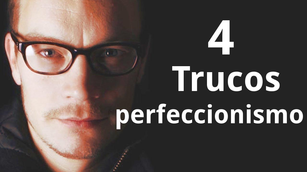4 Trucos Para Superar El Perfeccionismo Obsesivo
