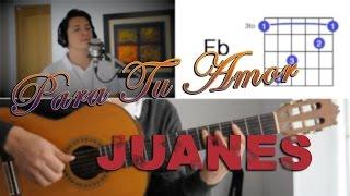 Para Tu Amor Juanes Tutorial Cover - Acordes [Mauro Martinez]