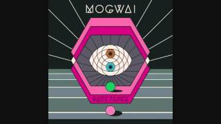 Mogwai - Heard About You Last Night