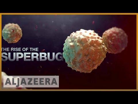 The Rise Of The Superbug | Al Jazeera English