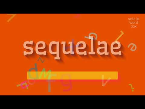 """How to say """"sequelae""""! (High Quality Voices)"""