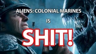 Aliens: Colonial Marines Is SHIT