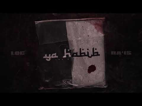 LOC 079 x RA'IS - Ya Habibi (Official Audio)