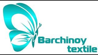 Barchinoy textile/ Барчиной текстиль