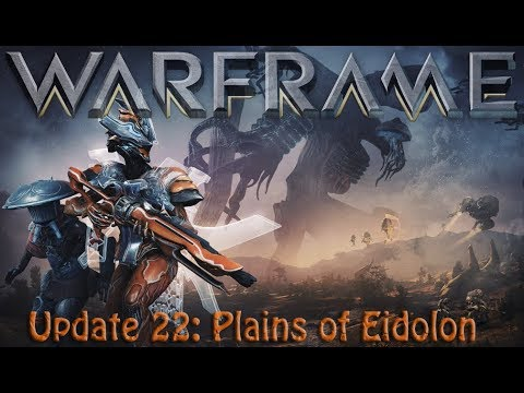 Warframe  Update 22: Plains of Eidolon