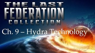 Ch. 9 – Hydra Technology | The Last Federation Collection