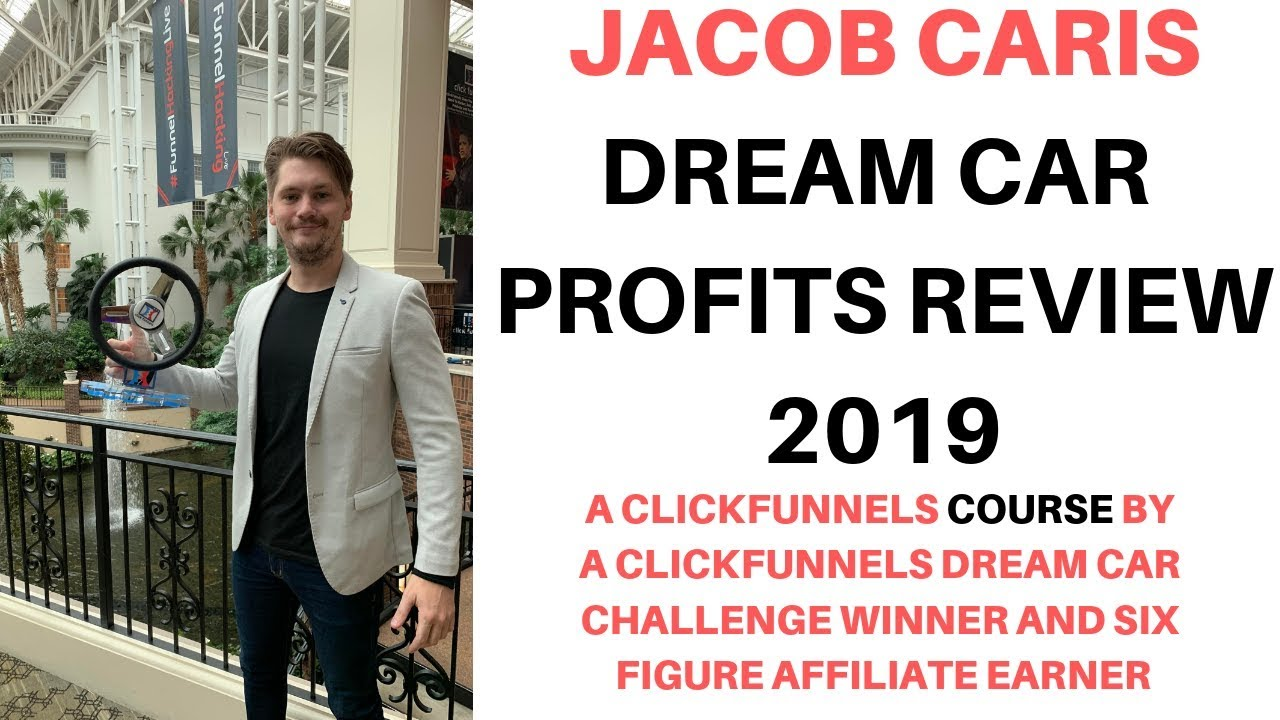 Dream Car Profits Review 2019 (A Course By ClickFunnels Dream Car Winner )Jacob Caris