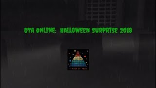 GTA Online: Halloween Surprise 2018 (Currently Not Out)