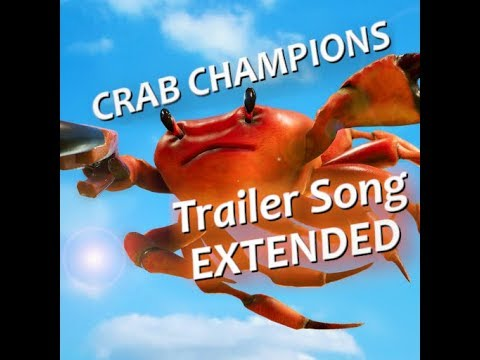 Crab Champions - Trailer Soundtrack [EXTENDED]