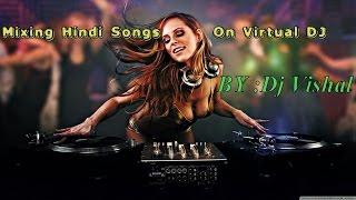 Virtual DJ Hindi songs mix (Official Video) - Dj Vishal