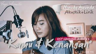 Download KAMU DAN KENANGAN~MAUDY AYUNDA~LIRIK (OST FILM HABIBIE AINUN)Cover:IngeOkta kamu dan segala kenangan
