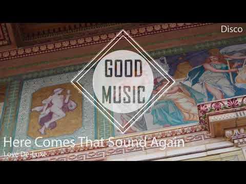 Love De-Luxe - Here Comes That Sound Again [Disco]