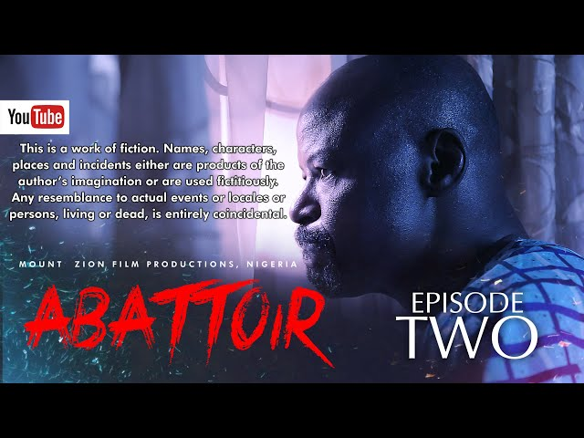 ABATTOIR || Episode 2 || MOUNT ZION LATEST MOVIE - Damilola Mike-Bamiloye