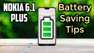 Nokia 6.1 plus Battery saving tips| Battery draining fast in Nokia 6.1 plus solution