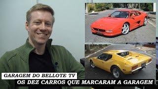 Garagem do bellote tv: os 10 carros que marcaram a garagem