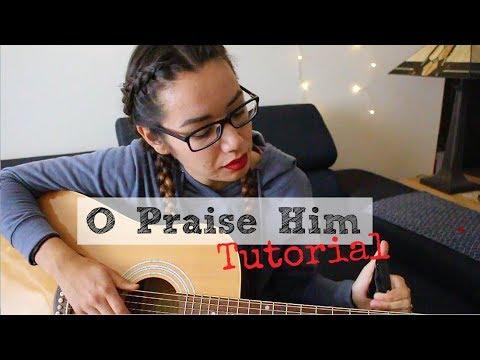 O Praise Him By David Crowder Band Guitar Tutorial Youtube