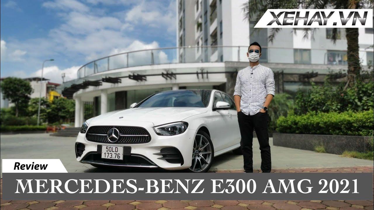 Mercedes-Benz E300 AMG: ngoài sang, trong xịn chẳng kém gì S-Class |XEHAY.VN|
