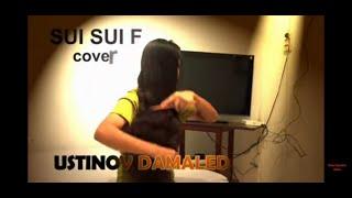 Lagu Dansa Marsa, SUI SUI FUK cover Ustinov