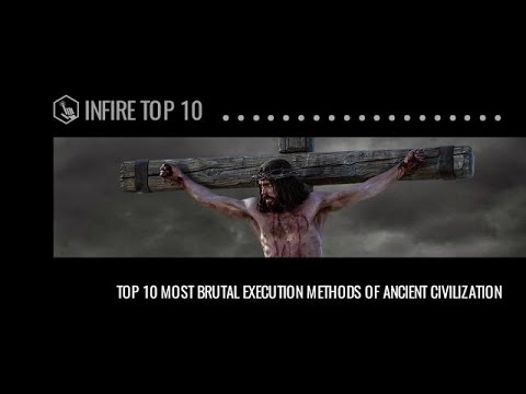 Top 10 Most Brutal Execution Methods of Ancient Civilization   Infire Top 10