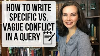 How to Write a Query: Specific vs. Vague Conflict