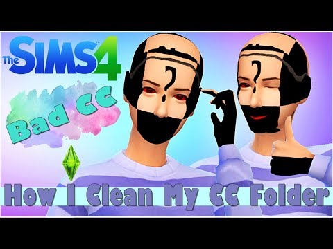 How I Clean My CC Folder || Bad Or Unwanted CC || The Sims 4