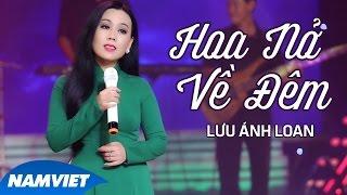 Hoa Nở Về Đêm - Lưu Ánh Loan (MV OFFICIAL)