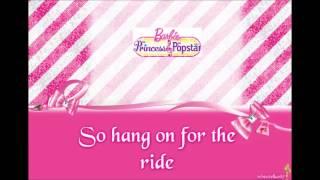 Barbie The Princess & The Popstar : Look How High We Can Fly (LYRICS)