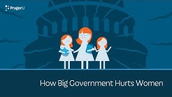 How Big Government Hurts Women