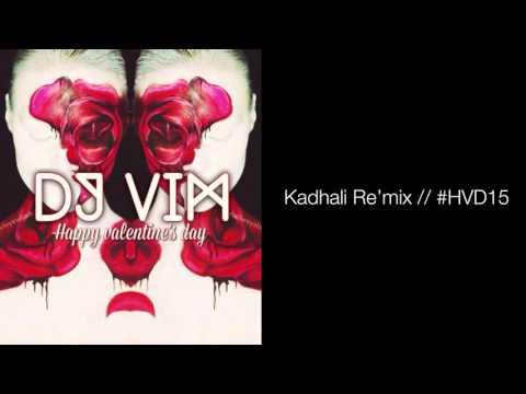 DJ VIM - Kadhali Re'Mix // #HVD15