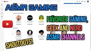 Favorite ASMR Gaming, Geek and Nerd Channel Shoutouts! Over 50k Subs Celebration 😴Whispering💤