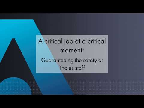 Guaranteeing the safety of Thales staff - Thales