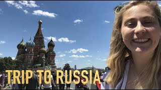 Trip to Russia During World Cup 2018