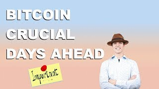 BITCOIN | CRUCIAL DAYS AHEAD!
