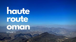 Haute Route Oman - Stage 2 - (7th March 2020)