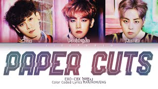 EXO-CBX 첸백시 -  'Paper Cuts' | Color Coded Lyrics Kan/Rom/Eng