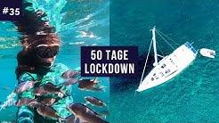 #35 | 50 Tage Lockdown & Quarantäne auf dem Segelboot || Gestrandet im Paradies