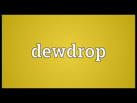 Dewdrop Meaning