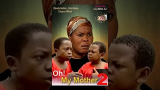 oh my mother 2 nigeria nollywood movie