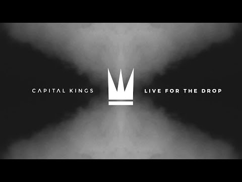 Capital Kings - Live For The Drop (Official Audio Video)
