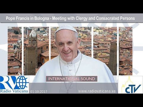 2017.10.01 - Pope Francis in Bologna - Meeting with Clergy and Consacrated Persons
