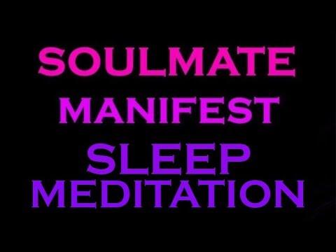 SOULMATE Manifest~ Sleep Meditation ~ Guided Meditation For Sleep