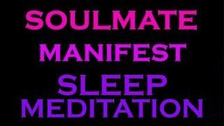 Gambar cover SOULMATE Manifest~ Sleep Meditation ~ Guided Meditation for Sleep