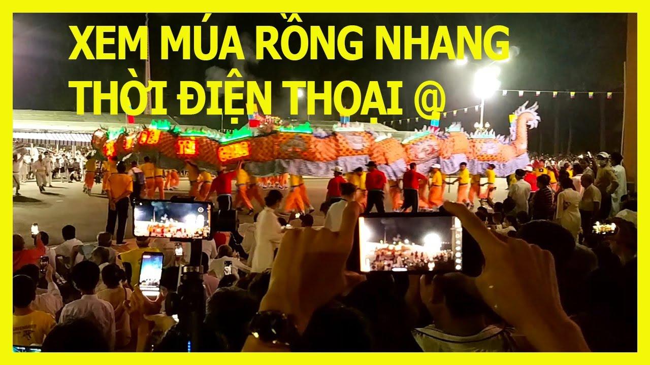 Tây Ninh NÁO NHIỆT Xem Múa Rồng Nhang THỜI CÔNG NGHỆ ĐIỆN THOẠI| Lung Linh Rồng Phun Lửa Và Cộ Tiên