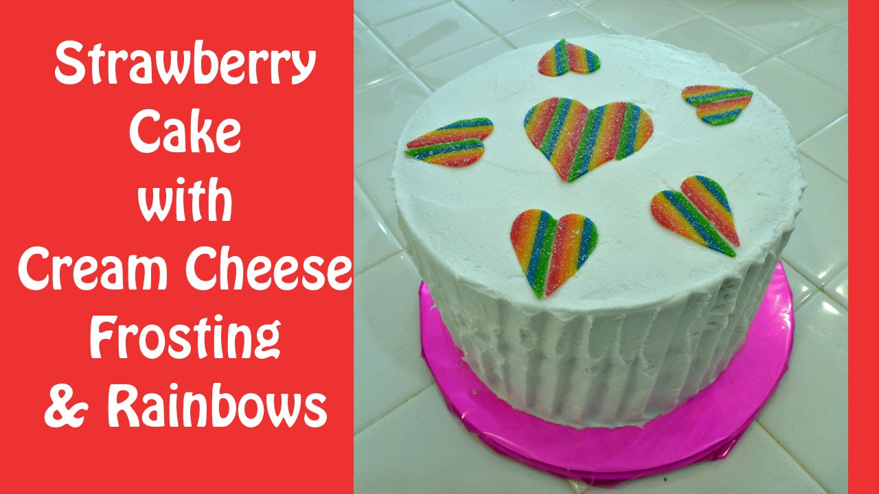 Strawberry Cake with Cream Cheese Frosting and Rainbows - YouTube