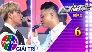 THVL | Đấu trường âm nhạc mùa 2 - Tập 6[6]: Được tin em lấy chồng - Anh Duy, Đăng Quang