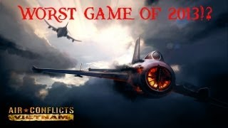 Worst game of 2013!? - Air Conflicts Vietnam Gameplay