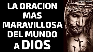 La Oración más Maravillosa del Mundo a Dios
