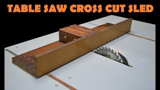 EASY TO MAKE CROSS CUT SLED for TABLE SAW - DIY